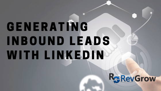 Generating Inbound Leads With LinkedIn