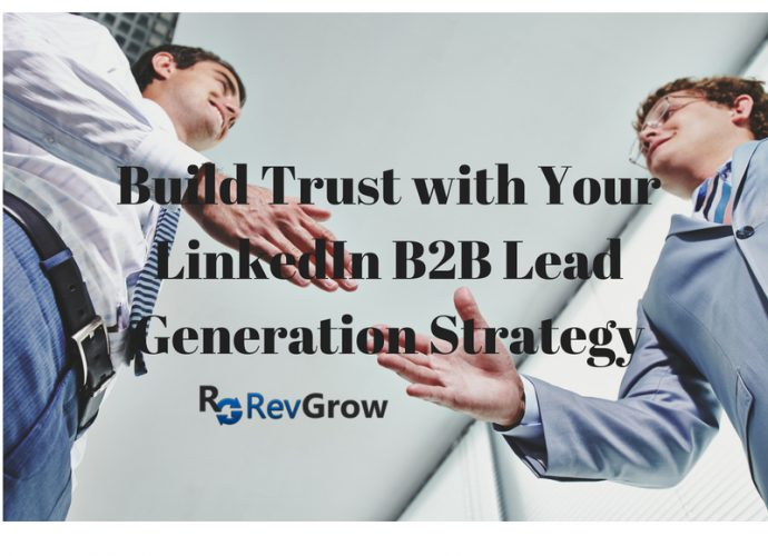 Build Trust with Your LinkedIn B2B Lead Generation Strategy-RevGrow