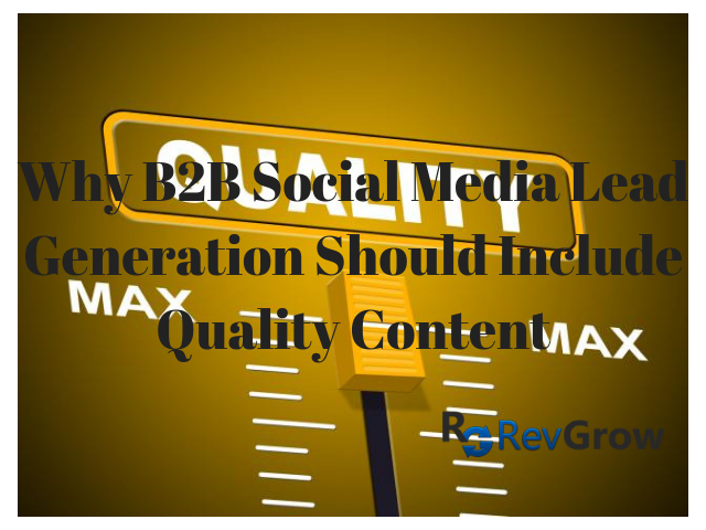 Why B2B Social Media Lead Generation Should Include Quality Content-RevGrow