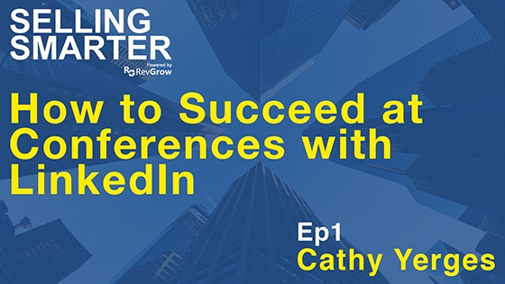 How To Succeed At Conference Using LinkedIn with Cathy Yerges