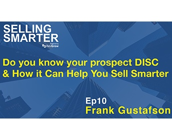 Do You Know Your Prospect's DISC & How It Can Help You Sell Smarter with Frank Gustafson